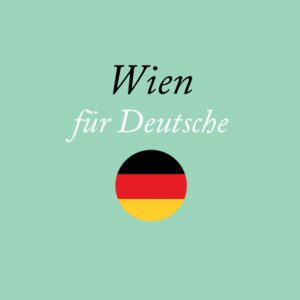 Wien für Deutsche