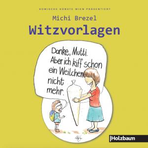 Michi Brezel Witzorlagen Holzbaum Verlag Komische Künste Wien