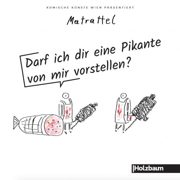 Darf ich dir eine Pikante von mir vorstellen? Matrattel Holzbaum Verlag Komische Künste Wien