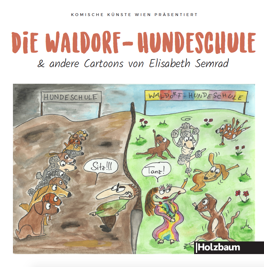 Die Waldorf-Hundeschule & andere Cartoons von Elisabeth Semrad Holzbaum Verlag Komische Künste Wien